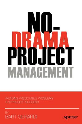 No-Drama Project Management By Gerardi, Bart
